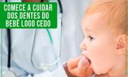 Comece A Cuidar Dos Dentes Do Bebê Logo Cedo